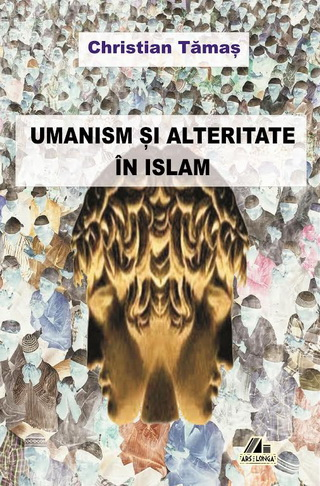 christian tamas umanism si alteritate in islam
