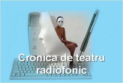 cronica de teatru radiofonic in revista teatrala radio