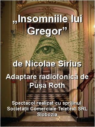 eveniment premiera absoluta nicolae sirius insomniile lui gregor pusa roth dorel visan