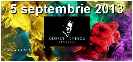 joi 5 septembrie 2013 program festival enescu