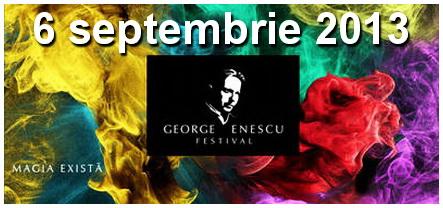 vineri 6 septembrie 2013 festival enescu stire